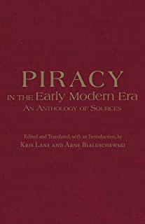 Piracy in the Early Modern Era: An Anthology of Sources