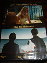 The Banishment / The Return 2 movies from Andrey Zvyagintsev / Region 2 PAL DVD / European Edition / No English options / RUSSIAN and Turkish sound options / 151 and 105 minutes