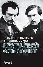 Les Frères Goncourt (Biographies Littéraires) (French Edition)