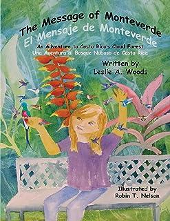 The Message of Monteverde / El Mensaje de Monteverde: An Adventure to Costa Rica's Cloud Forest / Una Aventura Al Bosque N...