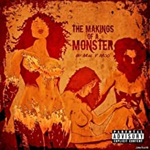 The Makings of a Monster [Explicit]