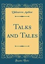 Talks and Tales (Classic Reprint)