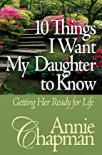 10 Things I Want My Daughter to Know: Getting Her Ready for Life