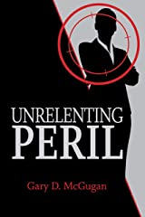 Unrelenting Peril Kindle Edition