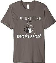 I'm Getting Meowied Cute Kitty Cat Getting Married Pun Shirt