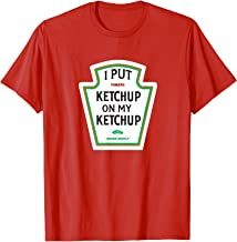 I Put Ketchup on My Ketchup T-shirt Funny Tomato gift