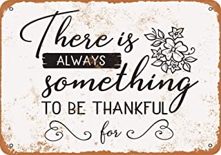 Wall-Color 7 x 10 Metal Sign - There is Always Something to Be Grateful for - Vintage Look