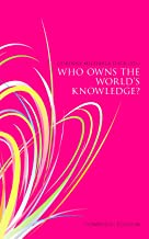 Who Owns The World's Knowledge (English Edition)