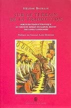 Sur Le Terrain de La Traduction: Parcours Traductologique Au Coeur Du Roman de Samuel Selvon, the Lonely Londoners (Collection Theoria) (French Edition)