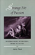 Strange Fits of Passion: Epistemologies of Emotion, Hume to Austen