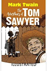 The Adventures of Tom Sawyer Illustrated Kindle Edition