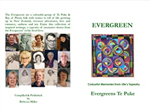 EVERGREEN: colourful memories from life's tapestry