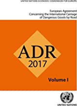 European Agreement Concerning the International Carriage of Dangerous Goods by Road (ADR). Two Volume Set: Applicable as from 1 January 2017 (English Edition)