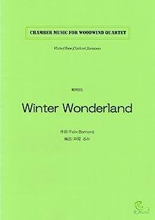 WER005 【ウィンター・ワンダーランド/F.Bernard:Winter Wonderland】木管四重奏 (Flute,Oboe,Clarinet,Fagotto)
