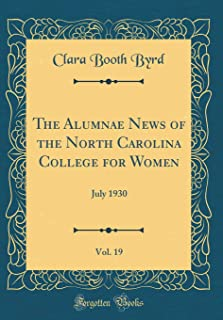 The Alumnae News of the North Carolina College for Women, Vol. 19: July 1930 (Classic Reprint)