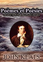 Poèmes et Poésies de JOHN KEATS: TRADUCTION PAR PAUL GALLIMARD (French Edition)