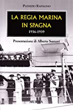 La Regia Marina in Spagna (Testimonianze fra cronaca e storia)