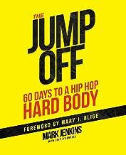 Jump Off; 60 Days To A (Hip Hop) Hard Body