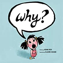 Why?: (Funny Children s Books, Preschool Books, Early Elementary School Stories)