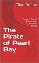 The Pirate of Pearl Bay: Book Three of The Jericho Foundation series (English Edition)
