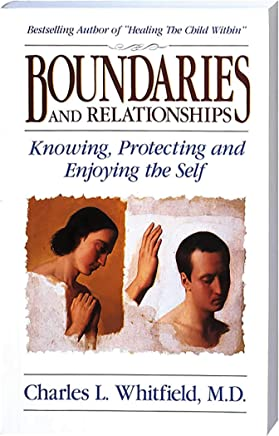 Boundaries and Relationships: Knowing, Protecting, and Enjoying the Self