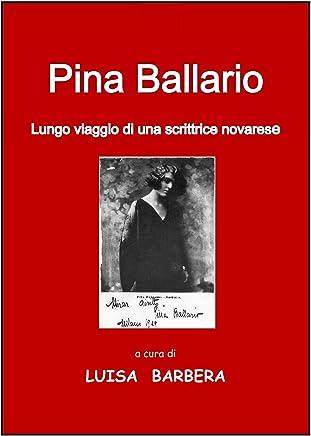 Pina Ballario: Lungo viaggio di una scrittrice novarese