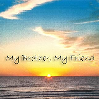 Best my brother my friend song Reviews