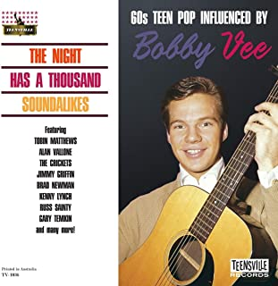 The Night Has A Thousand Soundalikes 60s Teen Pop Influenced by Bobby Vee