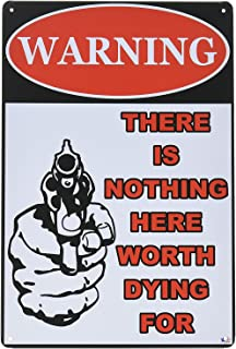Warning-There Is Nothing Here Worth Dying For Metal Sign Vintage Retro Home Decoration Metal Signs Guns Art Decor Tin Sign...
