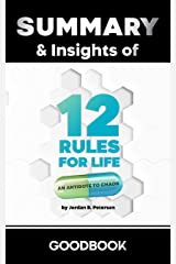 Summary & Insights of 12 Rules for Life An Antidote to Chaos by Jordan B. Peterson   Goodbook Kindle Edition