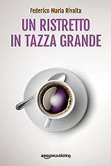 Un ristretto in tazza grande (Riccardo Ranieri Vol. 1) (Italian Edition) Kindle Edition
