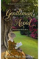 A Gentleman to Avoid: Sweet Regency Romance (Sherton Sisters Book 3) Kindle Edition