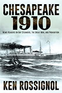Chesapeake 1910: News Readers on Bay Steamers, the Great War and Prohibition