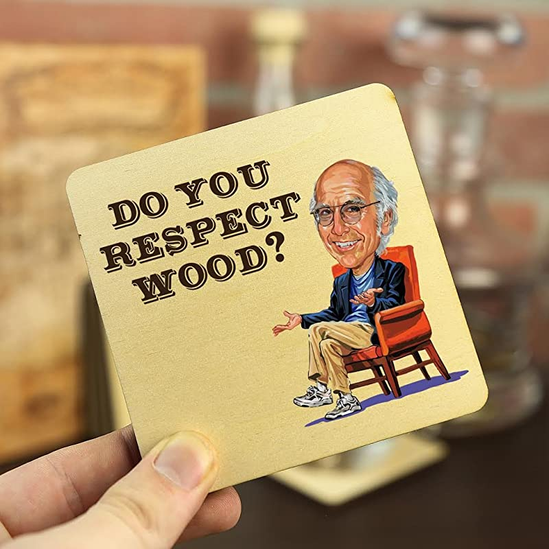 Larry David Do You Respect Wood Drink Coasters By Wooden Shoe Designs