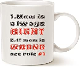 MAUAG Mothers Day Christmas Gifts Funny Mom Mug, Mom Is Always Right Coffee Cup, Funny for Mother's Day Gifts, 11 Oz