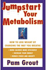 Jumpstart Your Metabolism: How To Lose Weight By Changing The Way You Breathe Kindle Edition