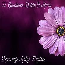 Homenaje a las Madres (22 Canciones Desde el Alma)