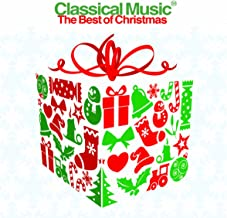 Classical Music 50 - The Best of Christmas: The Most Famous Orchestral and Choral Festive Pieces