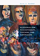 Allegories for Psychotherapy, Teaching, and Supervision: Windows, Landscapes, and Questions for the Traveler