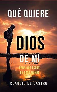 """LO QUE """"DIOS QUIERE DE MÍ"""": ¿Te lo has preguntado alguna vez? (EBOOKS CATÓLICOS nº 1) (Spanish Edition)"""