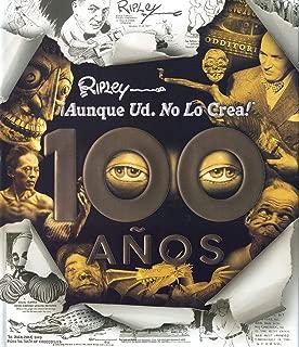 ¡Aunque usted no lo crea!: 100 años (Spanish Edition)