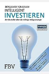Intelligent Investieren: Der Bestseller über die richtige Anlagestrategie (German Edition) Kindle Edition