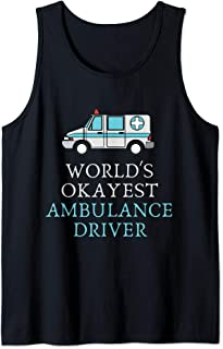 World's Okayest Ambulance Driver | You Are the Greatest Tank Top