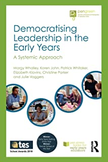Democratising Leadership in the Early Years: A Systemic Approach