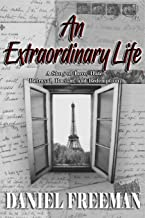 An Extraordinary Life: A Story of Love, Hate, Betrayal, Racism, and Redemption