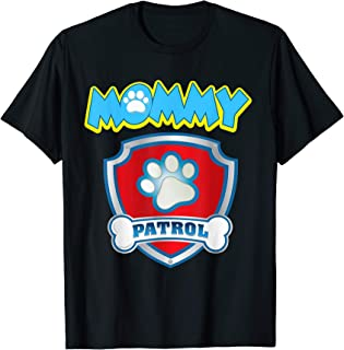 Funny Mommy Patrol T-Shirt - Dog Mom Gift T-Shirt T-Shirt