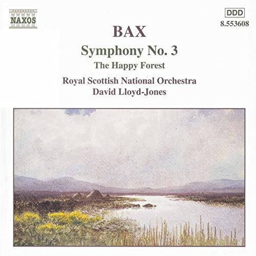 BAX: Symphony No. 3 / The Happy Forest di David Lloyd-Jones su ...