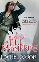 The Revenge of Eli Monpress: An omnibus containing The Spirit War and Spirit's End