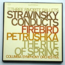 Three Favorite Ballets: Stravinsky Conducts Firebird, Petrushka, The Rite of Spring