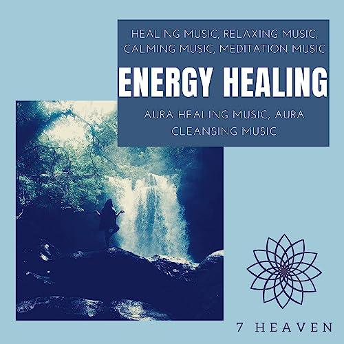 Energy Healing (Healing Music, Relaxing Music, Calming Music